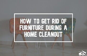 Get Rid of Furniture During a Home Cleanout