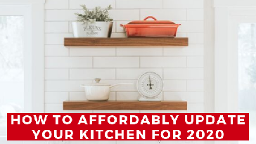 How to Affordably Update Your Kitchen for 2020