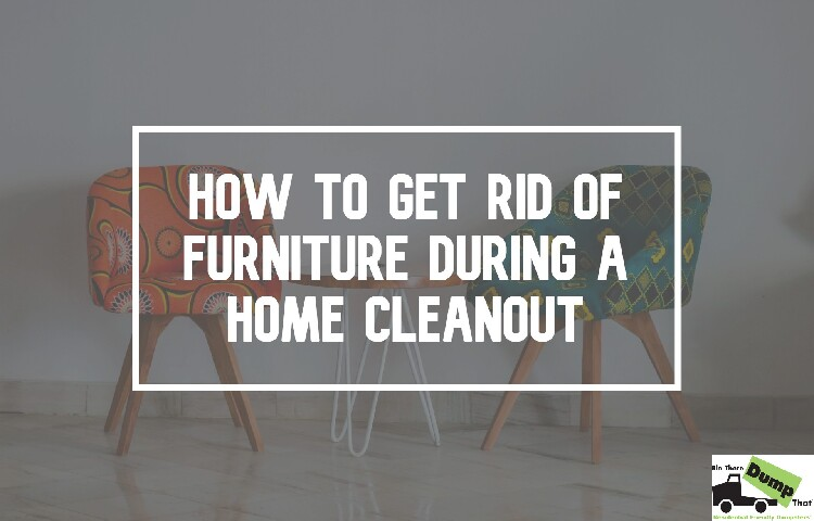 how to get rid of furniture during a home cleanout