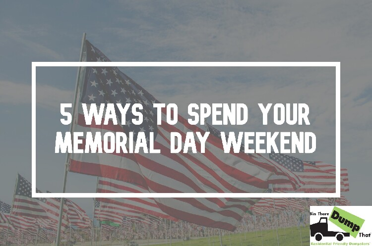 5 Ways To Spend Your Memorial Day Weekend