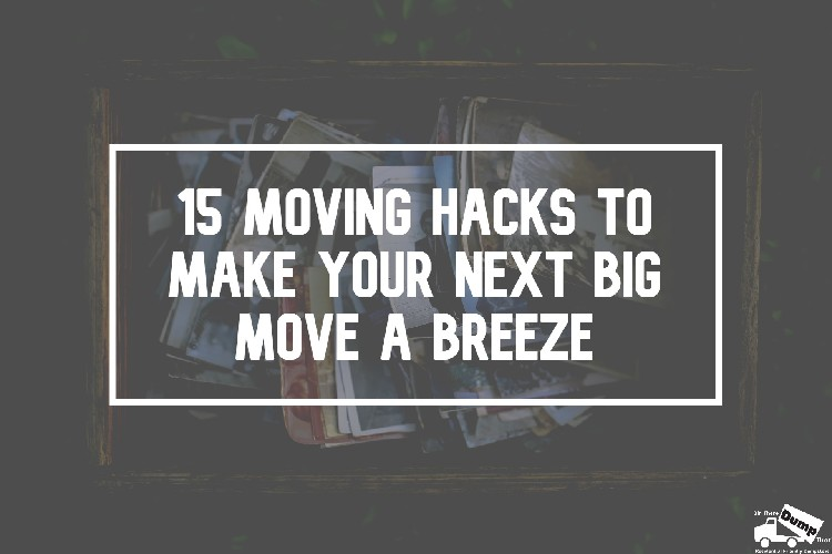 Moving Hacks to Make Your Next Big Move a Breeze