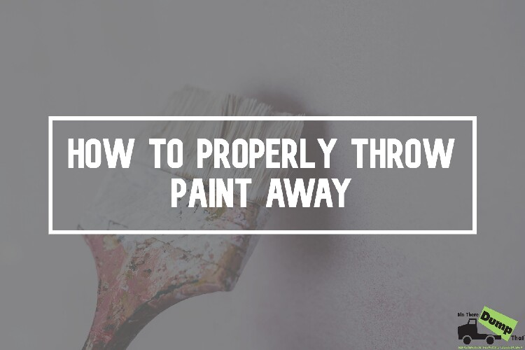 How to Dispose of Paint Properly and Safely