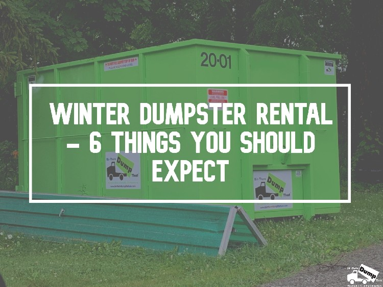 Winter Dumpster Rental 6 Things You Should Expect